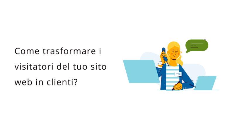 Come trasformare i visitatori del sito web in clienti?
